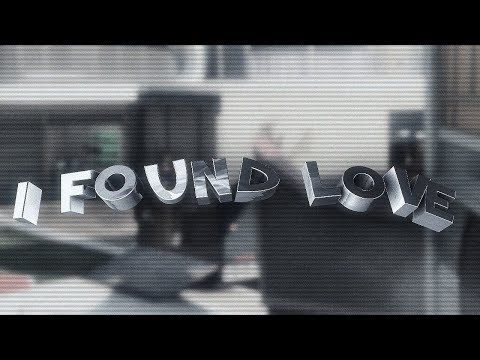 I Found Love.