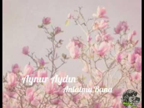 Aynur Aydın - Anlatma Bana