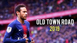 Neymar Jr ► Old Town Road - Lil Nas X ● Skills & Goals 2019 | HD