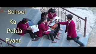 A School -- Love story ! Naino ki jo Baat Neina jaane re- new (version) Hindi 2018 NK Mohabbt