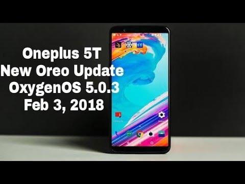 Oneplus 5T New Oreo Update OxygenOS 5.0.3!!