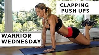 Warrior Wednesday #7 - Clapping Push Ups