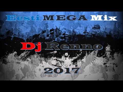 Eesti Mega Mix 2017 - Dj Renno