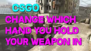 CS:GO Tutorial│ How to Change Which Hand You Hold Your Weapon