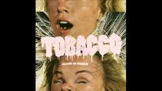 Tobacco - Fucked Up Friends (Full Album)
