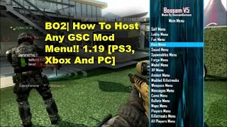 BO2/ How To Host Any [GSC] Mod Menu 1.19 [PS3/Xbox/PC]