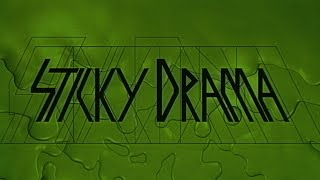 Sticky Drama - Music Video