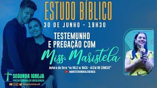 Estudo Bíblico - 30/06/2021 - 19h30 - Testemunho Miss. Maristela Amorim