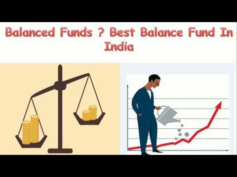 Balanced Funds Ideal for Long Term Investments/Best Fund In India/What is Balanced Fund