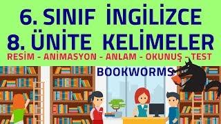 6. SINIF İNGİLİZCE 8. ÜNİTE KELİMELER   BOOKWORMS