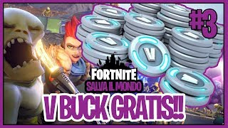 Fortnite Salva il Mondo | Guida #3 GUADAGNARE V BUCK GRATIS [Save the world ita] Free vbuck