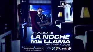 Anonimus - La Noche Me Llama | @Anonimus3000