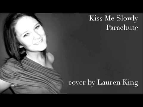 Parachute - Kiss Me Slowly (a cappella cover)