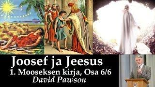 Joosef ja Jeesus - 1. Mooseksen kirja, osa 6/6