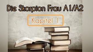 Адаптированная немецкая аудиокнига. Die Skorpion Frau ( A1/A2) Kapitel 1