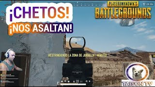 Nos asaltan 4 Chetazos!! y nos Arrinconan! PlayerUnknown's Battlegrounds