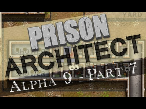 Prison Architect - Alpha 9: Episode 7: More Jobs and Medical!