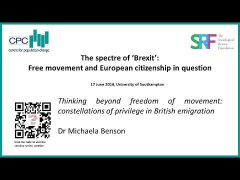 Thinking beyond freedom of movement: constellations of privilege in British emigration (M Benson)