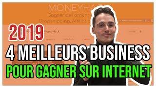 4 Business en Ligne Pour Gagner De L'Argent en 2019 (MÊME SI TU ES DÉBUTANT)