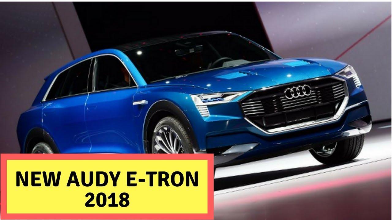 New 2018 Audi E Tron All Electric SUV Nearing Autumn