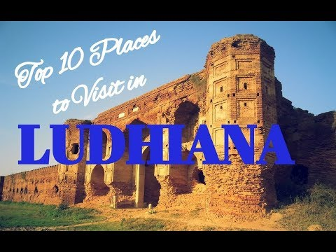 Top 10 Places to Visit in Ludhiana