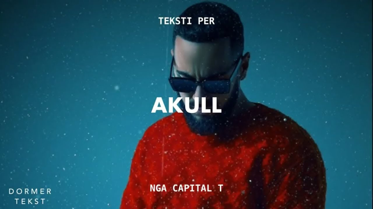 Download Capital T - Akull ( Teksti )