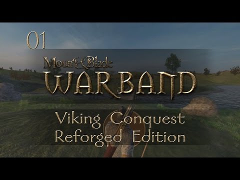 Let's Play Mount & Blade: Warband - Viking Conquest: Reforged Edition - Ep.01 - A New Beginning!