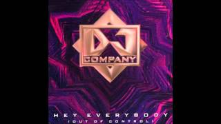DJ Company - Hey Everybody (Out Of Control) (Club Version)