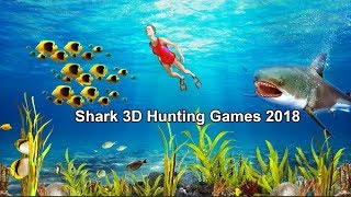 Shark 3D Hunting Games 2018 Gameplay For android smartphone