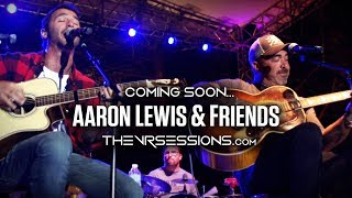 Aaron Lewis & Friends - Coming soon to The VR Sessions