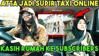 JADI SUPIR! ATTA KASIH RUMAH Ke Subscribers...