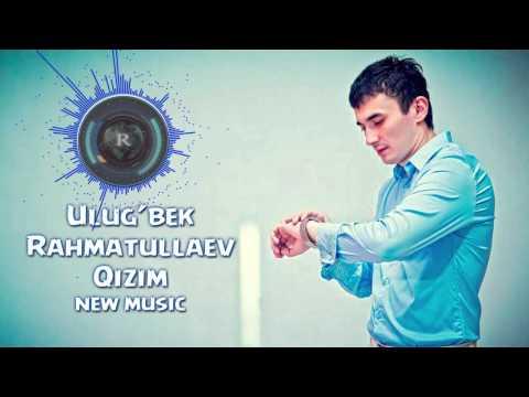 Ulug'bek Rahmatullayev - Qizim
