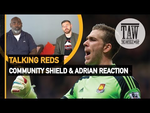 Community Shield & Adrian Reaction  TALKING REDS
