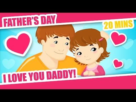 I love you Daddy - Father's Day Song for Children (Kids, Baby and Children's songs)