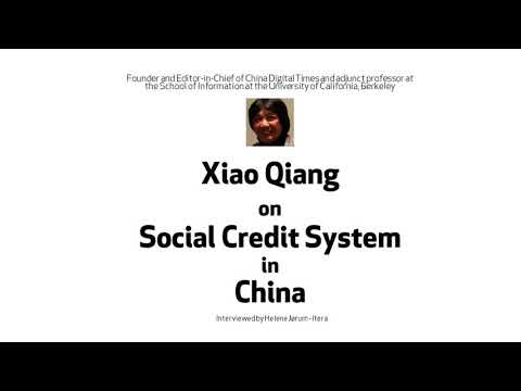 Social Credit System in China - Interview with professor Xiao Qiang (Berkeley)