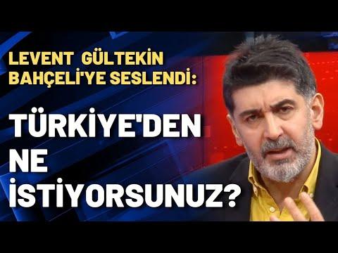 Levent Gültekin Bahçeli'ye seslendi: Türkiye'den ne istiyorsunuz?
