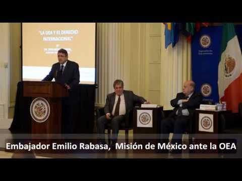 """""""La OEA y el Derecho Internacional"""" (Embajador Emilio Rabasa)"""