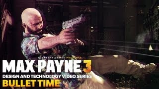 "Max Payne 3 Design and Technology Series: ""Bullet Time"""