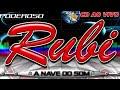 CD {MARCANTE} RUBI A NAVE DO SOM NO SEU ANIVERSARIO DE 51 ANOS DJ GILMAR