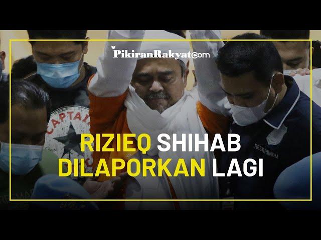 Atas kasus Baru, Eks Imam Besar Front Pembela Islam (FPI) Rizieq Shihab Kembali Dilaporkan ke Polisi