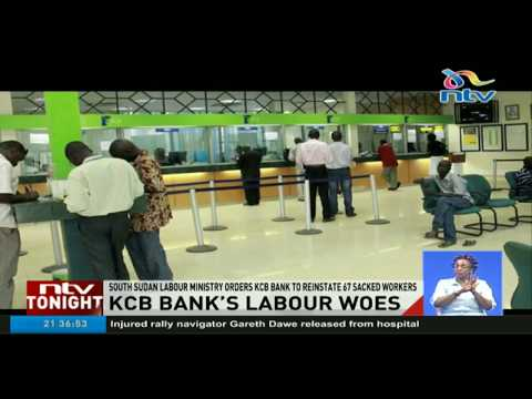 South Sudan labour ministry orders KCB bank to reinstate 67 sacked workers