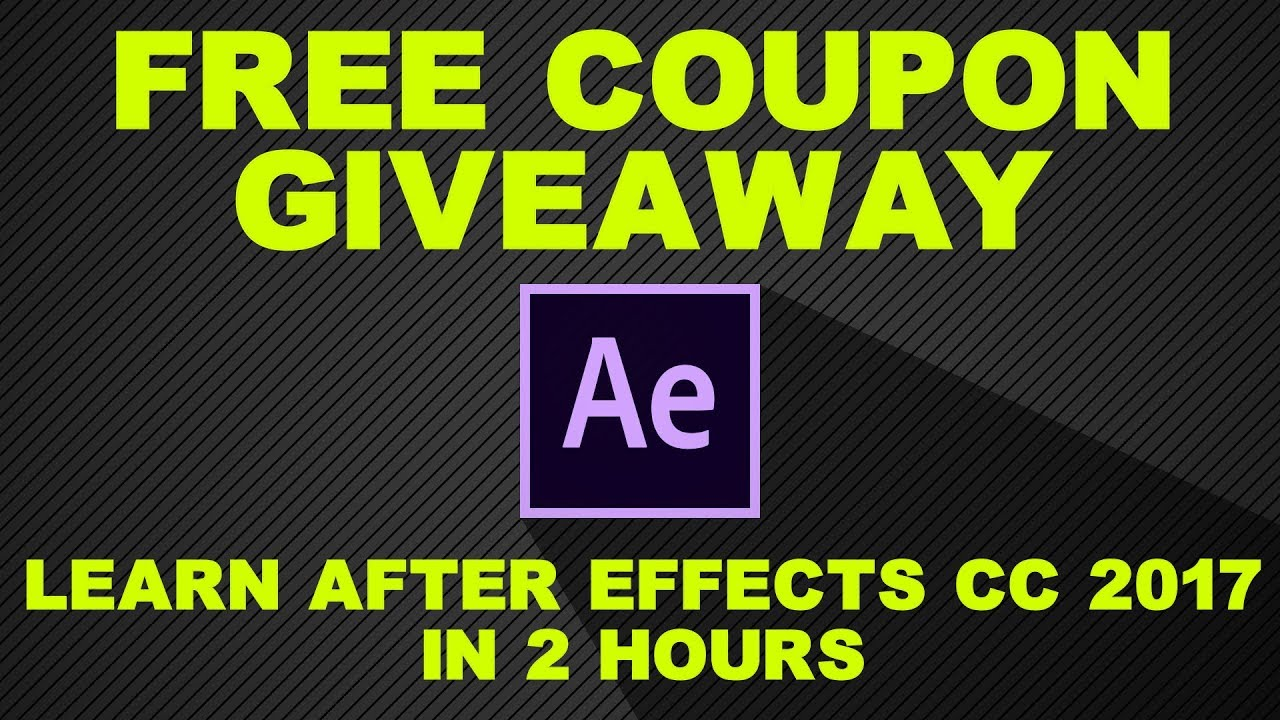 Learn After Effects CC 2017 In Two Hours - Free Udemy Coupon Giveaway