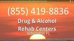Christian Drug and Alcohol Treatment Centers Gibsonton FL (855) 419-8836 Alcohol Recovery Rehab