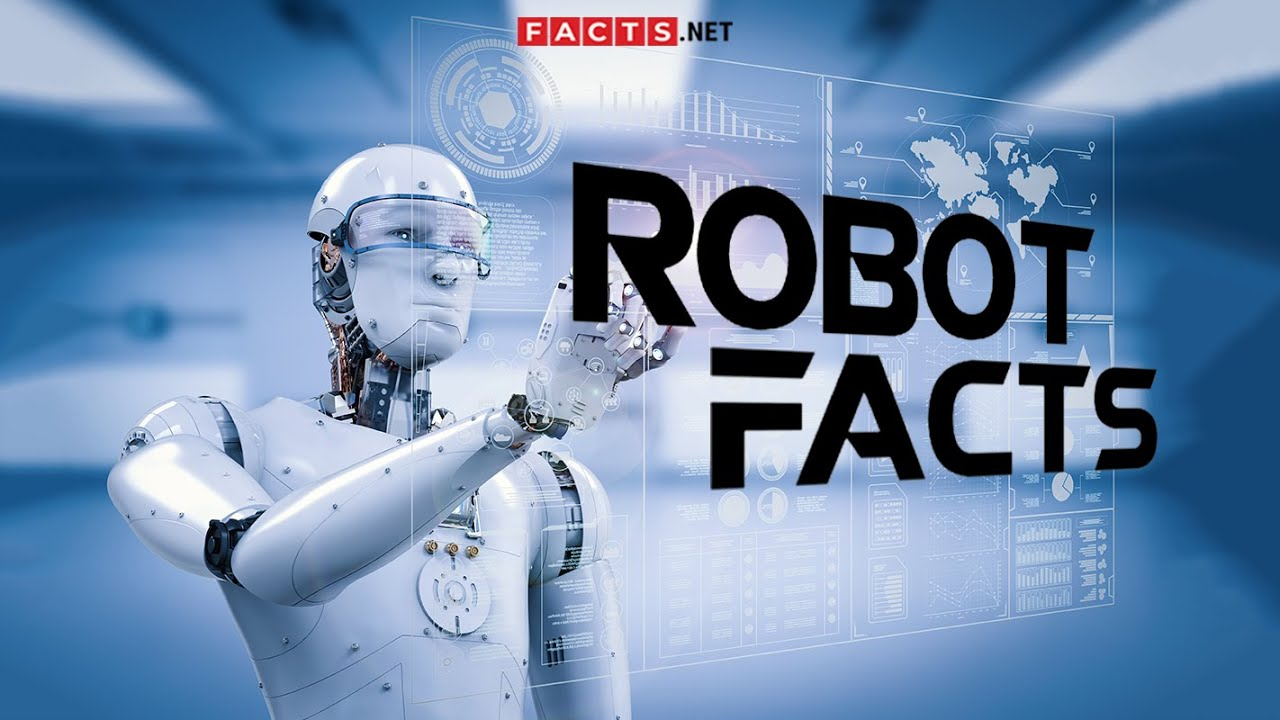 Facts About Robots, Robotics & The Future Technology