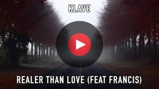 Klave - Realer than love (feat. Francis) | 1 Hour