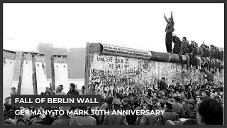 Germany to mark 30 years since fall of Berlin Wall