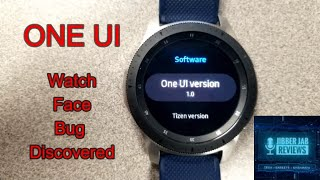 *ALERT!* One UI - Tizen 4.0.0.4 Bug Discovered and it Affects Samsung Galaxy Watch/Gear Watch Faces