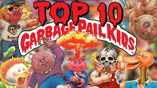 Top 10 Garbage Pail Kids