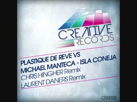 Plastique de Reve & Michael Manteca - Isla Coneja (Chris Hingher Remix)