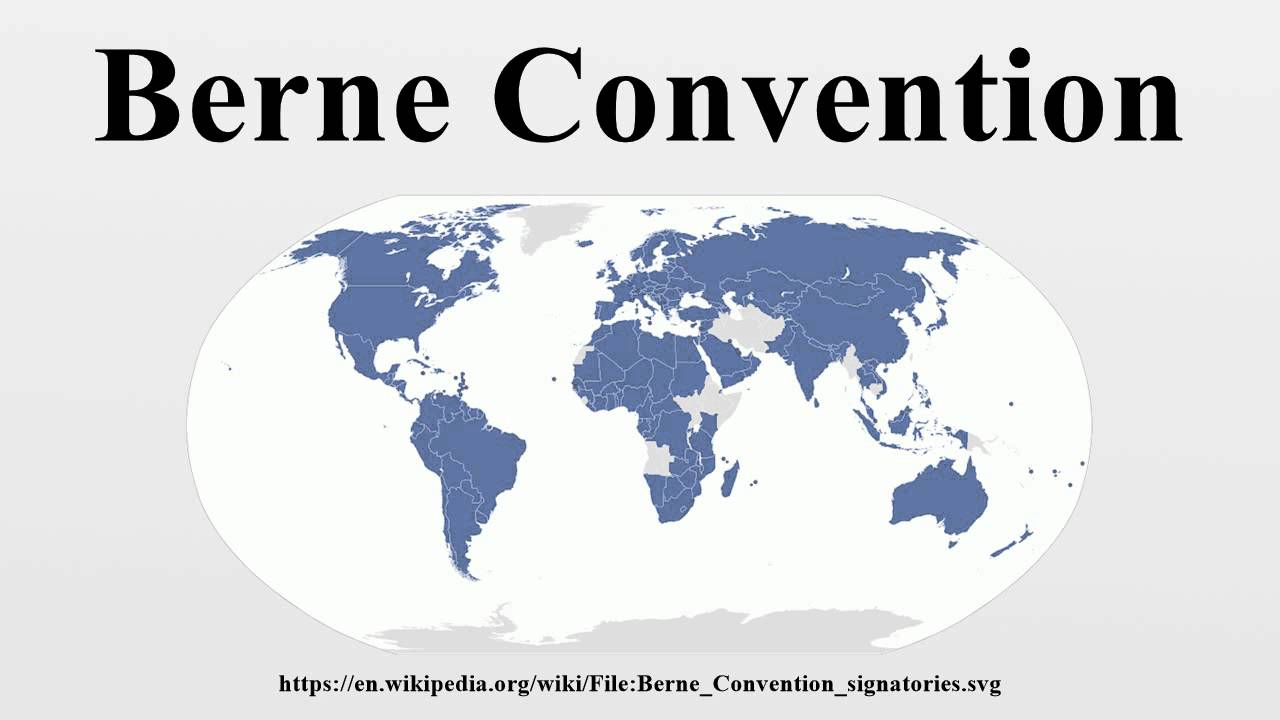 The Berne Convention on Copyright